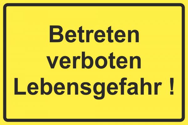 Betriebskennzeichnung Betreten Verboten Lebensgefahr